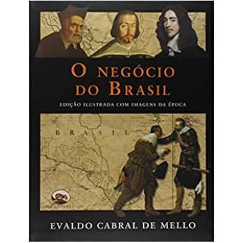Negócio do Brasil, O