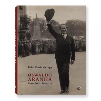 Oswaldo Aranha: Uma fotobiografia
