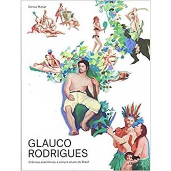 Glauco Rodrigues: Crônicas anacrônicas, e sempre atuais, do Brasil