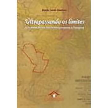 Ultrapassando os Limites: a História de um brasileiro que amou o Paraguai