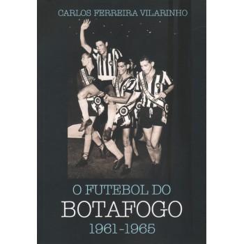 Futebol do Botafogo 1961 a 1965, O