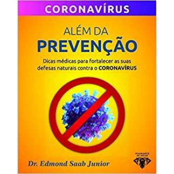 Além da prevenção: dicas médicas para fortalecer as suas defesas naturais contra o coronavirus