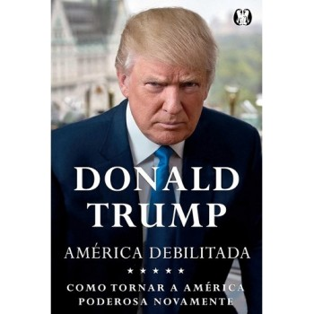 América Debilitada: Como tornar a América grande outra vez