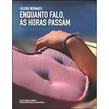 ENQUANTO FALO, AS HORAS PASSAM