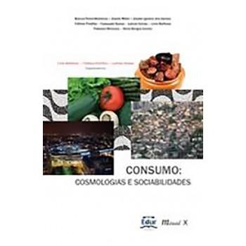 Consumo: Cosmologias E Sociabilidades