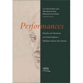 Performances: Estudos de Literatura em Homenagem A Marlene Soares dos Santos