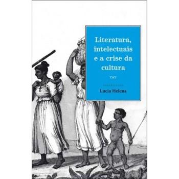 Literatura, Intelectuais e A Crise da Cultura