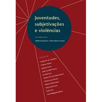 JUVENTUDES, SUBJETIVAÇÕES E VIOLÊNCIAS
