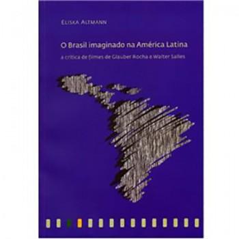 BRASIL IMAGINADO NA AMÉRICA LATINA, O