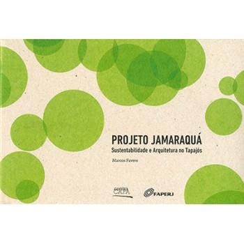 Projeto Jamaraquá: Sustentabilidade e Arquitetura nos Tapajós