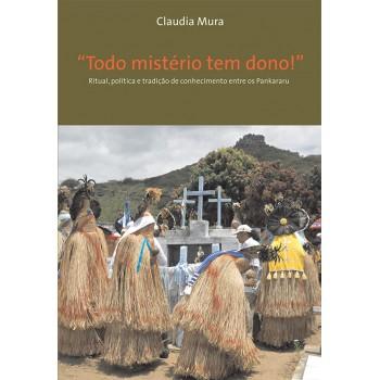 TODO MISTÉRIO TEM DONO: ritual política e tradição de conhecimento entre os Pankararu