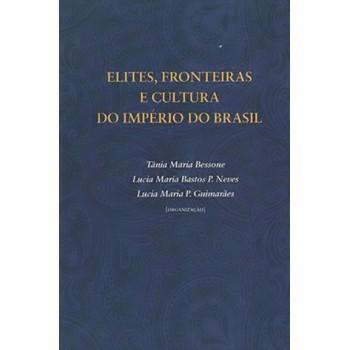 Elites, Fronteiras e Cultura do Império do Brasil