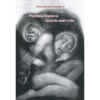 Florbela Espanca: Laços de amor e dor