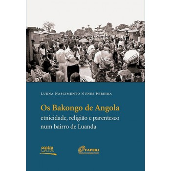 Bakongo de Angola, Os: etnicidade, religião e parentesco num bairro de Luanda