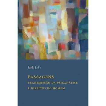 Passagens: Transmissão da psicanálise e direitos do homem -  transmissão da psicanálise e direitos do homem