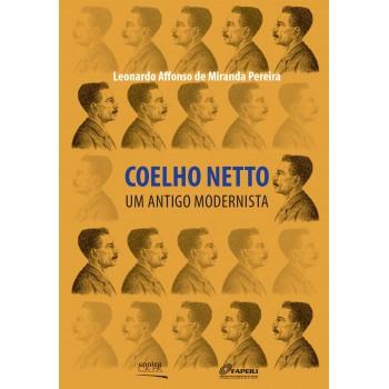 Coelho Netto: Um antigo Modernista