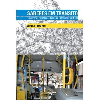 Saberes em trânsito: Etnografia, literatura, educação e mobilidade urbana