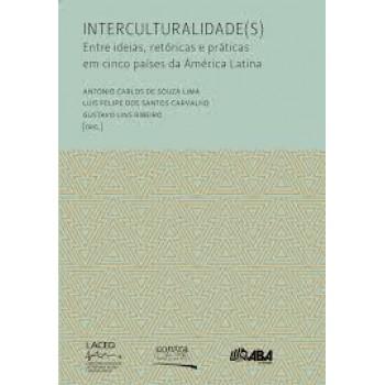 Interculturalidade(s) entre idéias, retóricas e práticas em cinco países da America Latina