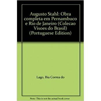 Augusto Stahl - Obra Completa em Pernambuco e Rio de Janeiro