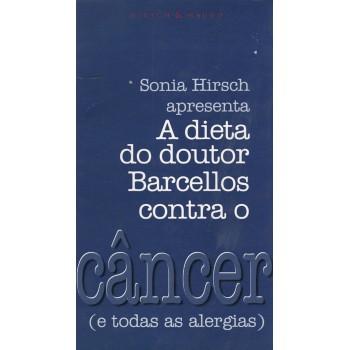 Dieta do Dr. Barcellos Contra O Câncer