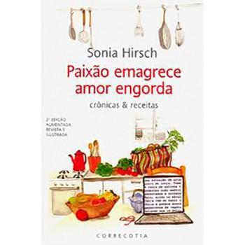 Paixão Emagrece, Amor Engorda: Crônicas;Receitas, 2a. edição