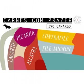 Carnes com Prazer 1: Alcatra, Contrafilé, Filé-mignon, Lagarto e Picanha