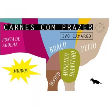 Carnes com Prazer 4: Braço, Mocotó, Mocotó Dianteiro, Peito, Ponta de Agulhas e Miúdos.