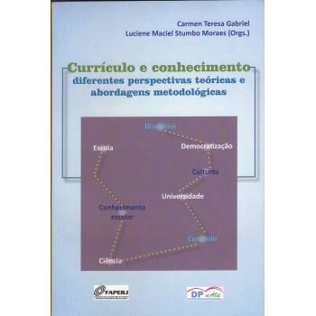 Currículo e conhecimento: Diferentes perspectivas teóricas e abordagens metodológicas