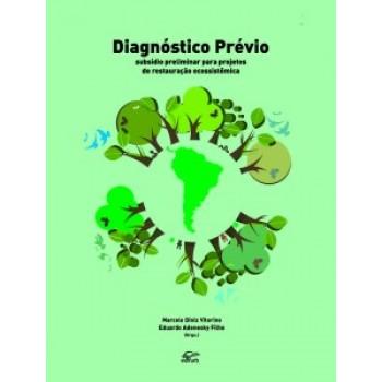 Diagnóstico prévio: subsídio preliminar para projetos de restauração ecossistêmica