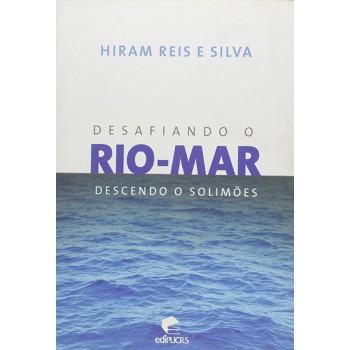 Desafiando o Rio-Mar: Descendo o Solimões
