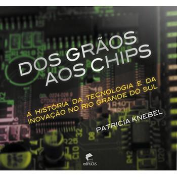 Dos grãos aos chips: A história da tecnologia e da inovação no Rio Grande do Sul