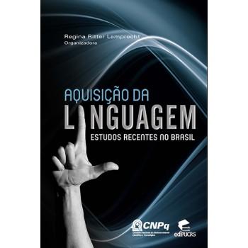 AQUISIÇÃO DA LINGUAGEM: estudos recentes no Brasil