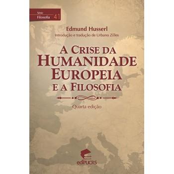 CRISE DA HUMANIDADE EUROPEIA E A FILOSOFIA, A