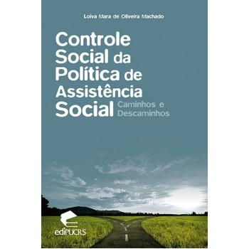 CONTROLE SOCIAL DA POLÍTICA DE ASSISTÊNCIA SOCIAL: caminhos e descaminhos