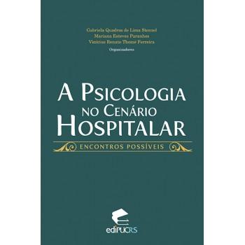 A Psicologia no Cenário Hospitalar: Encontros Possíveis