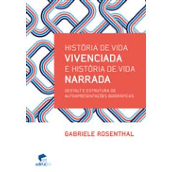 História de vida VIVENCIADA e história de vida NARRADA: Gestalt e estrutura de autoapresentações biográficas