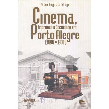 Cinema,imprensa e Sociedade em Porto Alegre 1896-1930
