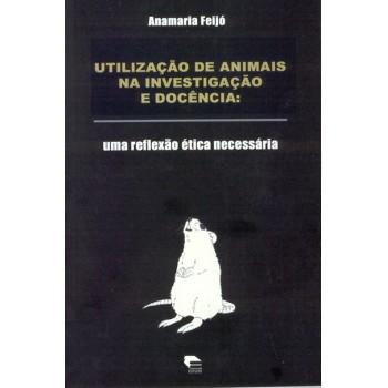 Utilização de Animais na Investigação e Docência