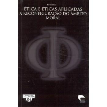 Ética e Éticas Aplicadas a reconfiguração do âmbito moral