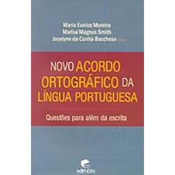 Novo Acordo Ortográfico da Língua Portuguesa - Questões para além da escrita