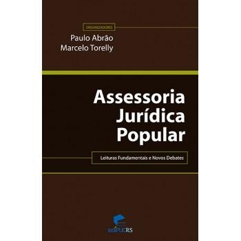ASSESSORIA JURÍDICA POPULAR: LEITURAS FUNDAMENTAIS E NOVOS DEBATES