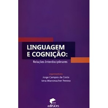 Linguagem e Cognição: Relações Interdisciplinares