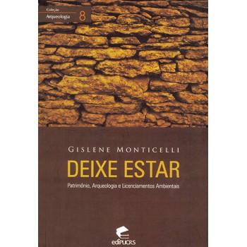 Deixe estar: Patrimônio, arqueologia e licenciamentos ambientais