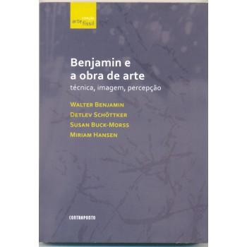 Benjamin e a obra de arte: técnica, imagem, percepção