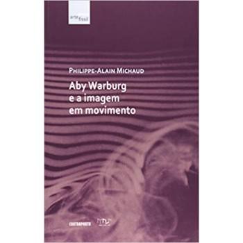 ABY WARBURG E A IMAGEM EM MOVIMENTO