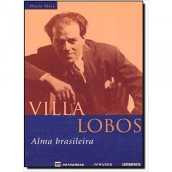 Villa-Lobos: alma brasileira