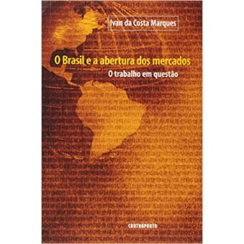 BRASIL E A ABERTURA DS MERCADOS, O