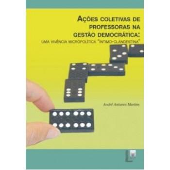 Ações coletivas de professoras na gestão democrática: uma vivência micropolítica íntimo-clandestina