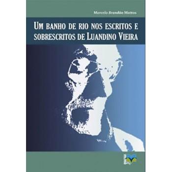 Um banho de rio nos escritos e sobrescritos de Luandino Vieira