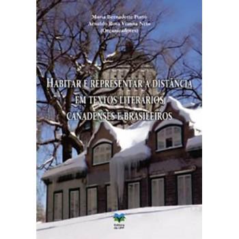 Habitar e representar a distância em textos literários canadenses e brasileiros
